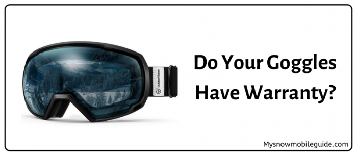 Warranty Period of goggles