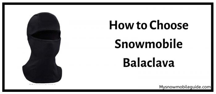 how to choose snowmobile balaclava
