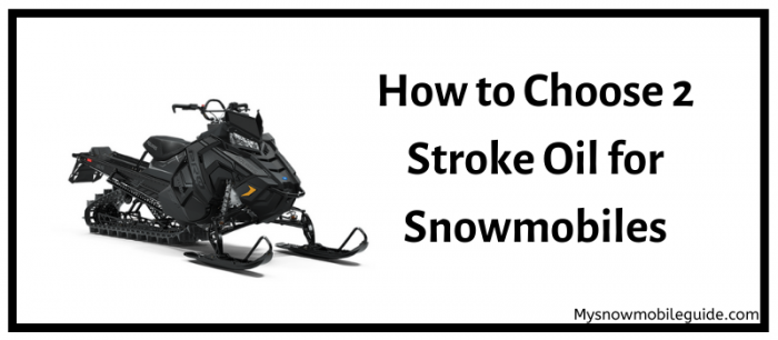 How to choose snowmobile oil