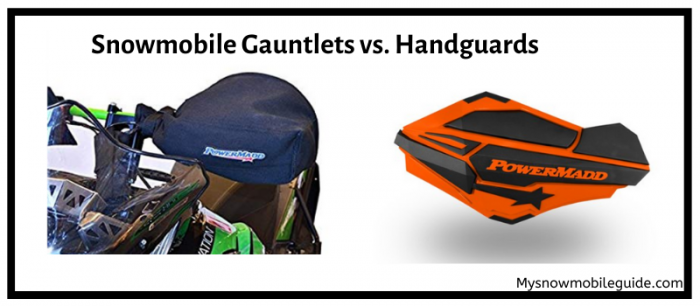 Snowmobile handguards vs gauntlets